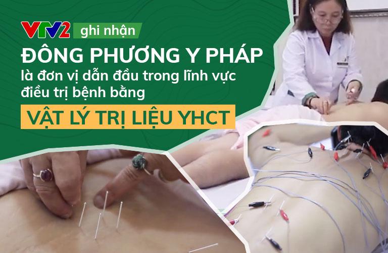 Chất lượng, hiệu quả điều trị tại Đông phương Y pháp được giới thiệu trên VTV2 Chất lượng cuộc sống