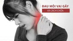 Cách chữa đau vai gáy hiệu quả nhất hiện nay
