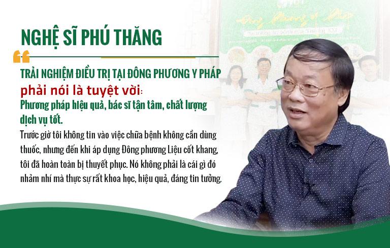 Nghê sĩ Phú Thăng và đánh giá về liệu trình chữa xương khớp tai Đông phương Y pháp
