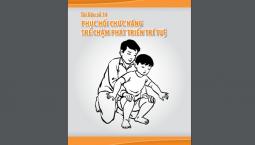 Bộ tài liệu kỹ thuật về Phục hồi chức năng cho trẻ bị chậm phát triển trí tuệ [BỘ Y TẾ]